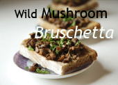 Wild Mushroom Bruschetta